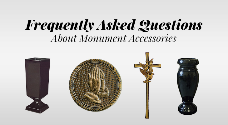 Frequently Asked Questions About Monument Accessories