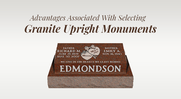 Advantages Associated With Selecting Granite Upright Monuments
