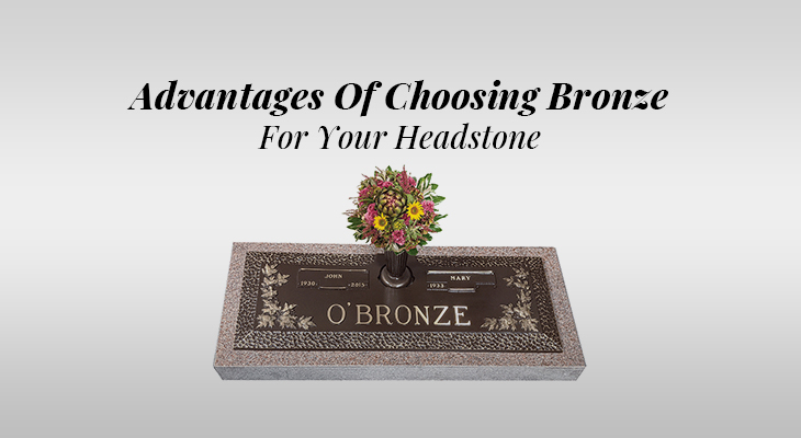 Advantages Of Choosing Bronze For Your Headstone