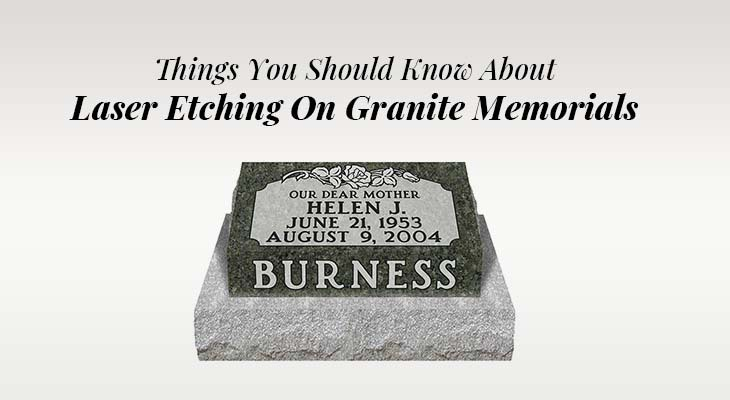 Things You Should Know About Laser Etching On Granite Memorials